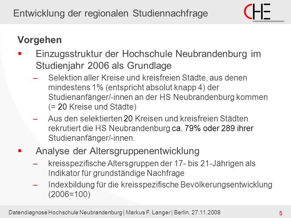 Datendiagnose Hochschule Neubrandenburg | Markus F. Langer | Berlin, 27.11.2008 5 Entwicklung der regionalen Studiennachfrage Vorgehen Einzugsstruktur