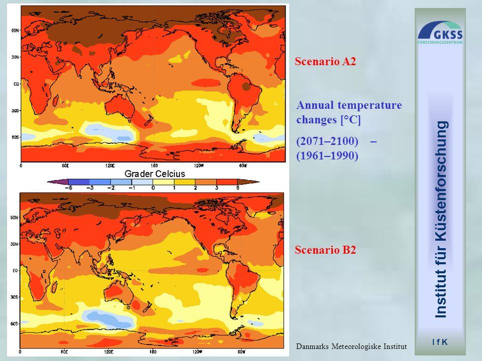Institut für Küstenforschung I f K Scenario A2 Scenario B2 Danmarks Meteorologiske Institut Annual temperature changes [°C] (2071–2100) – (1961–1990)