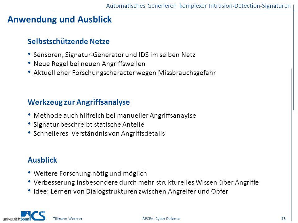 Automatisches Generieren komplexer Intrusion-Detection-Signaturen Anwendung und Ausblick 13 Selbstschützende Netze Sensoren, Signatur-Generator und ID