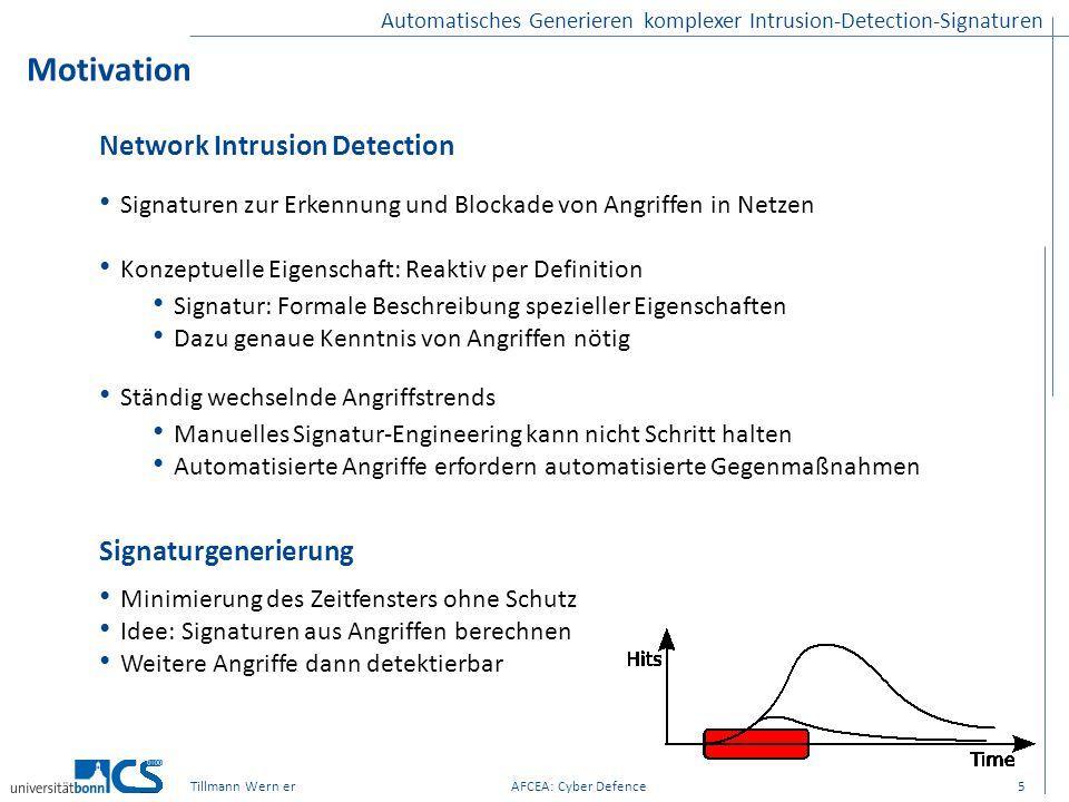 Automatisches Generieren komplexer Intrusion-Detection-Signaturen Motivation 5 Network Intrusion Detection Signaturen zur Erkennung und Blockade von A