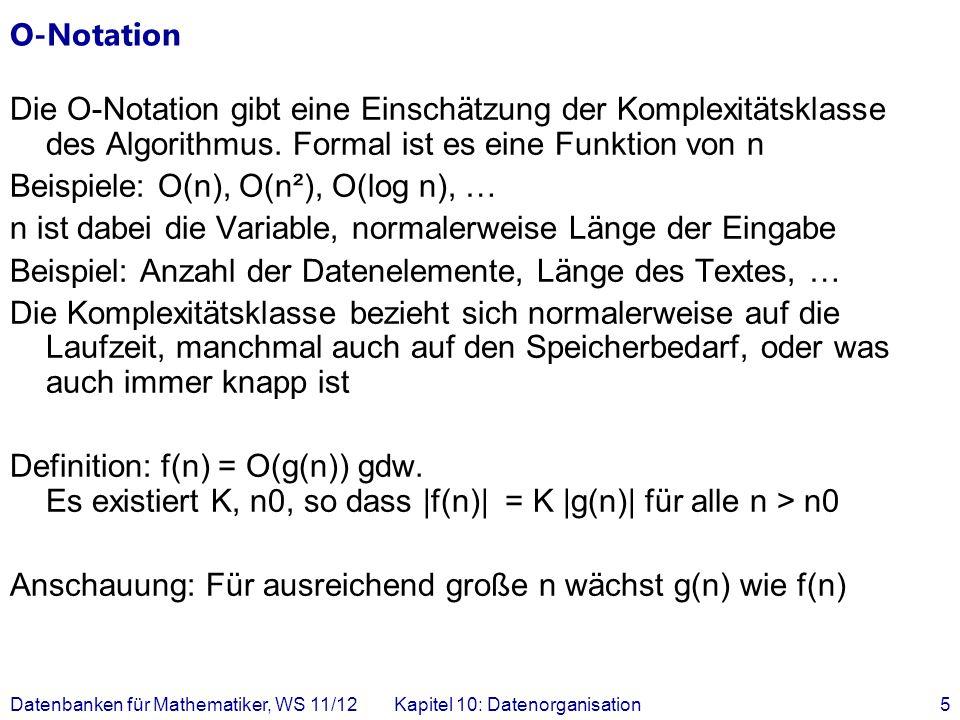 O-Notation Die O-Notation gibt eine Einschätzung der Komplexitätsklasse des Algorithmus.