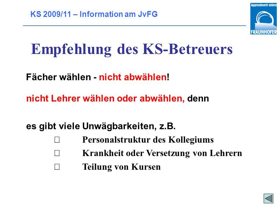 KS 2009/11 – Information am JvFG Wie viele Leistungskurse werden eingerichtet? 2008-10 148 Schüler 18 LKs (+1) 2007-09 109 14 (+1) 2006-08 137 16 abhä