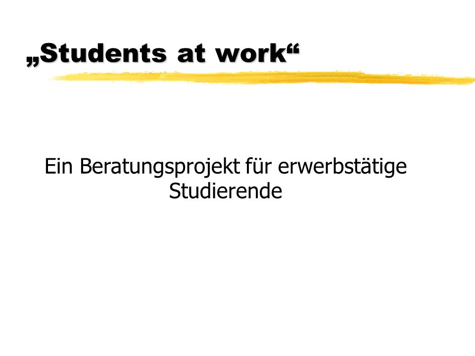 Projektziele zHeranführung von Studierenden an die Mitgliedschaft in einer DGB Gewerkschaft zHerstellung positiver Kontakte zu Studenten zInteressenvertretung für studentische Erwerbstätige zSensibilisierung für die Bedeutung studentischer Erwerbsarbeit