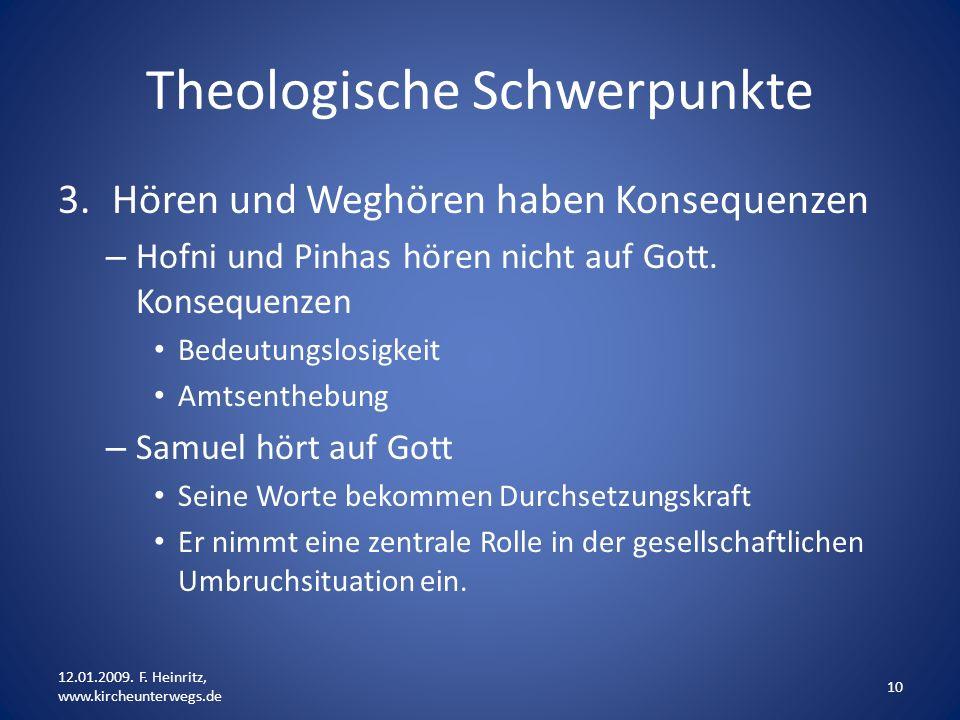 Theologische Schwerpunkte 3.Hören und Weghören haben Konsequenzen – Hofni und Pinhas hören nicht auf Gott. Konsequenzen Bedeutungslosigkeit Amtsentheb