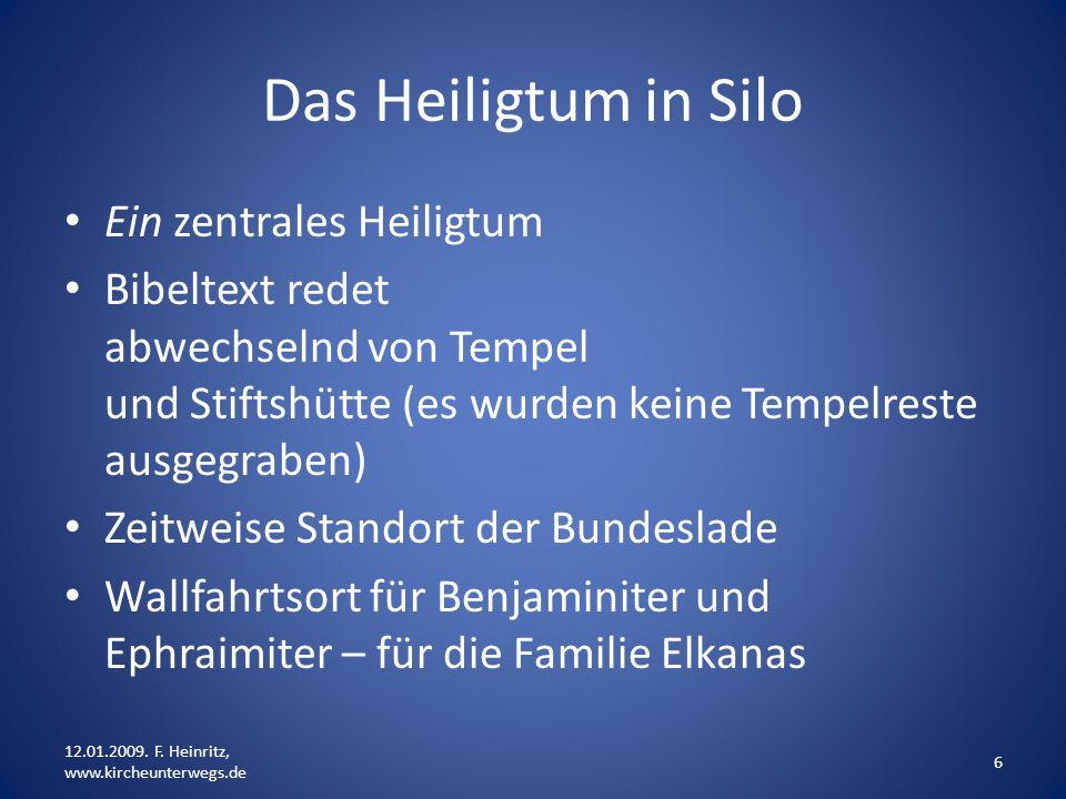 Das Heiligtum in Silo Ein zentrales Heiligtum Bibeltext redet abwechselnd von Tempel und Stiftshütte (es wurden keine Tempelreste ausgegraben) Zeitwei