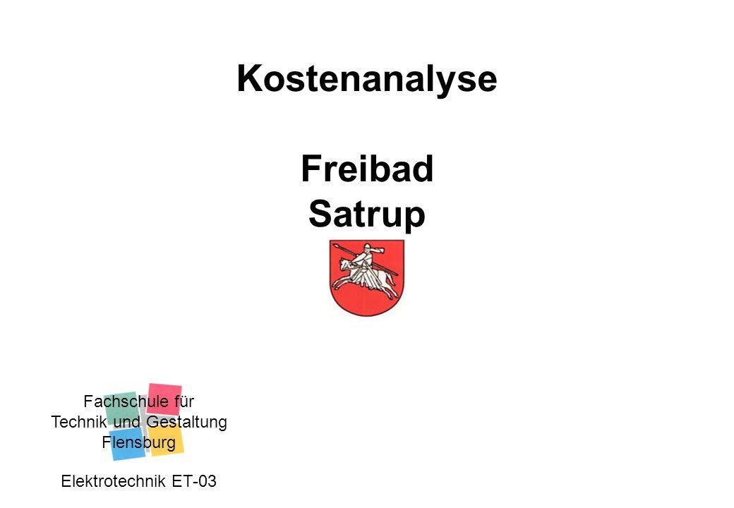 Kostenanalyse Freibad Satrup Fachschule für Technik und Gestaltung Flensburg Elektrotechnik ET-03