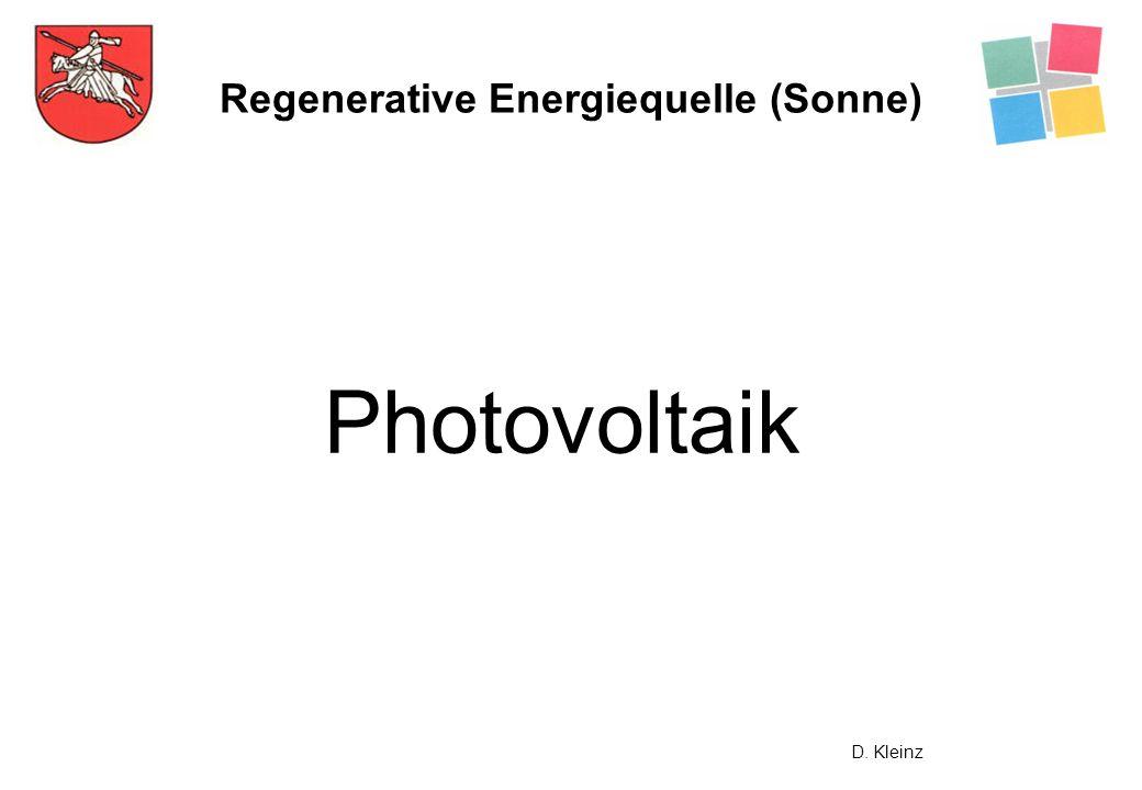 Regenerative Energiequelle (Sonne) Photovoltaik D. Kleinz