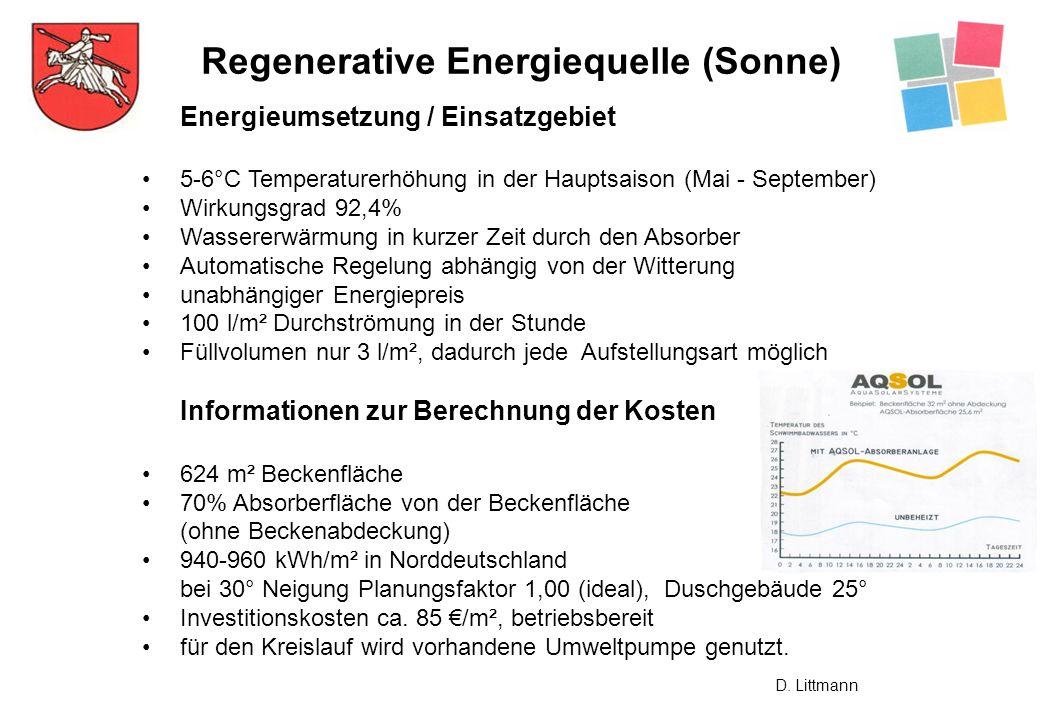 Regenerative Energiequelle (Sonne) Energieumsetzung / Einsatzgebiet 5-6°C Temperaturerhöhung in der Hauptsaison (Mai - September) Wirkungsgrad 92,4% W