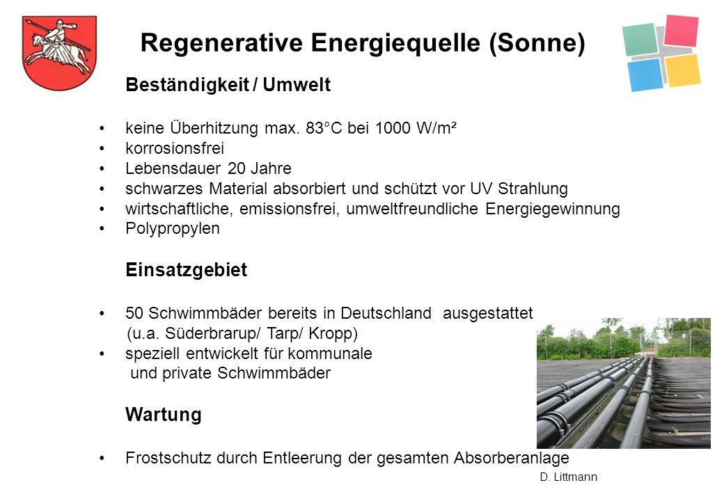 Regenerative Energiequelle (Sonne) Beständigkeit / Umwelt keine Überhitzung max. 83°C bei 1000 W/m² korrosionsfrei Lebensdauer 20 Jahre schwarzes Mate