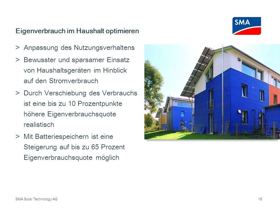 SMA Solar Technology AG Anpassung des Nutzungsverhaltens Bewusster und sparsamer Einsatz von Haushaltsgeräten im Hinblick auf den Stromverbrauch Durch