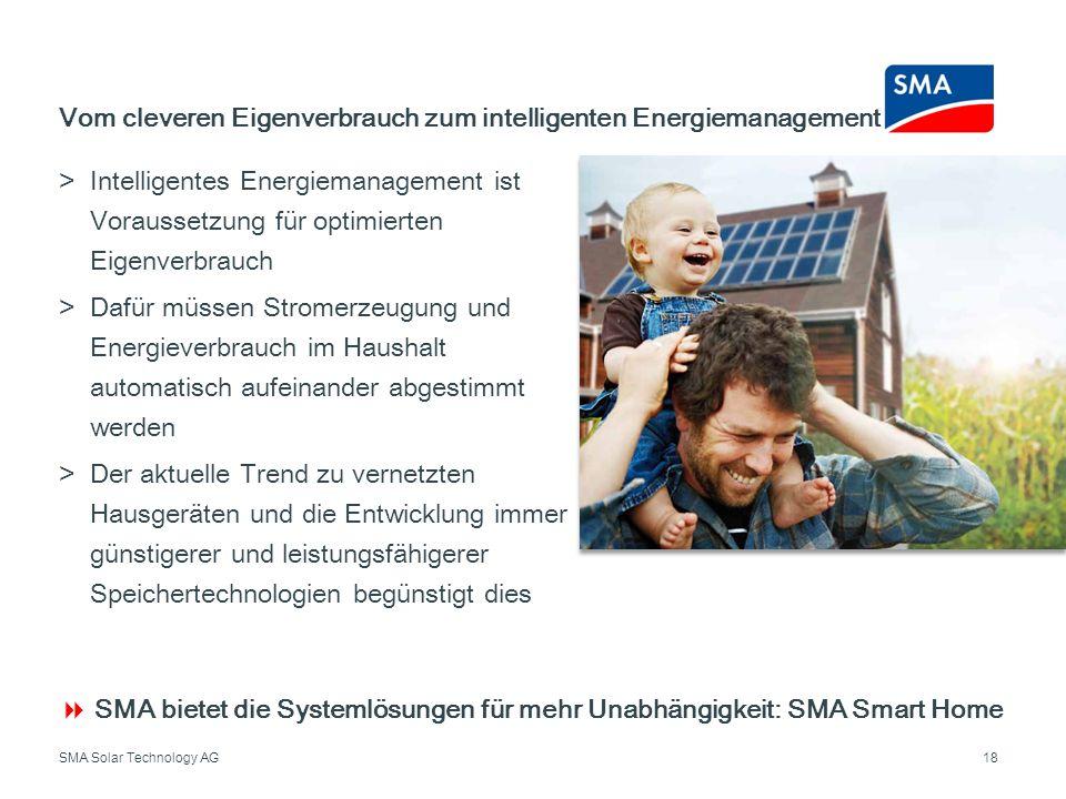 SMA Solar Technology AG Intelligentes Energiemanagement ist Voraussetzung für optimierten Eigenverbrauch Dafür müssen Stromerzeugung und Energieverbra