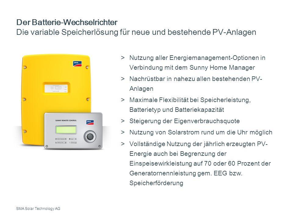 SMA Solar Technology AG Der Batterie-Wechselrichter Die variable Speicherlösung für neue und bestehende PV-Anlagen Nutzung aller Energiemanagement-Opt