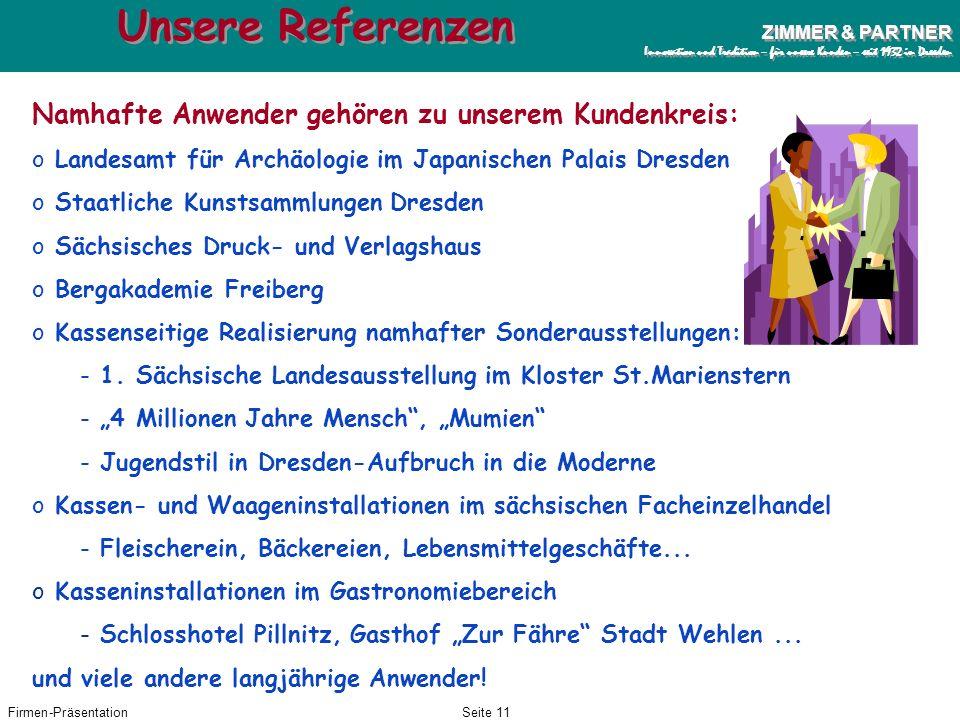 Firmen-PräsentationSeite 10 ZIMMER & PARTNER Innovation und Tradition – für unsere Kunden – seit 1932 in Dresden ZIMMER & PARTNER Innovation und Tradi