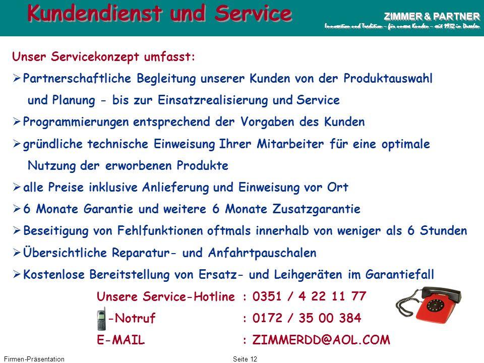 Firmen-PräsentationSeite 11 ZIMMER & PARTNER Innovation und Tradition – für unsere Kunden – seit 1932 in Dresden ZIMMER & PARTNER Innovation und Tradi