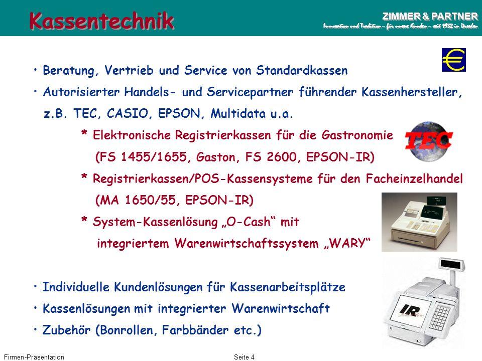 Firmen-PräsentationSeite 3 ZIMMER & PARTNER Innovation und Tradition – für unsere Kunden – seit 1932 in Dresden ZIMMER & PARTNER Innovation und Tradit