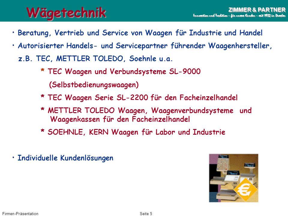 Firmen-PräsentationSeite 4 ZIMMER & PARTNER Innovation und Tradition – für unsere Kunden – seit 1932 in Dresden ZIMMER & PARTNER Innovation und Tradit