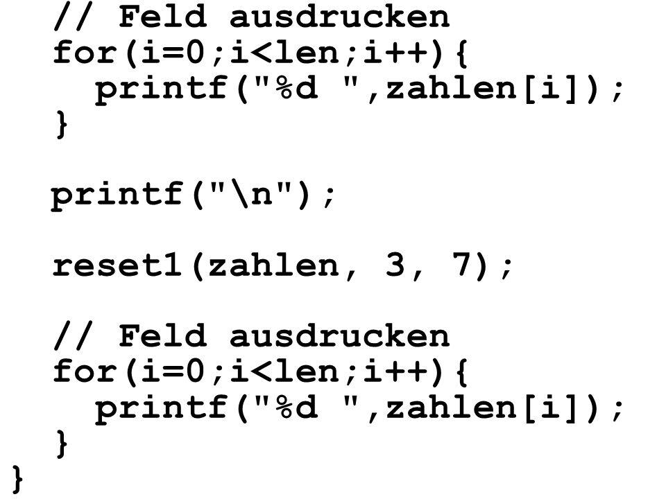 // Feld ausdrucken for(i=0;i<len;i++){ printf(