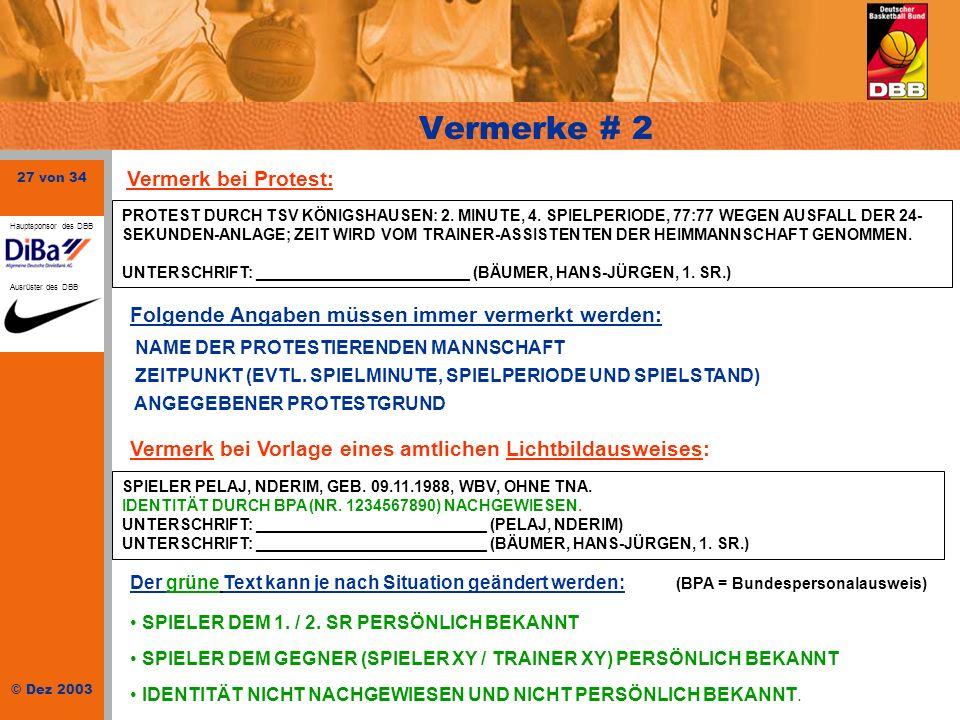27 von 34 © Dez 2003 Hauptsponsor des DBB Ausrüster des DBB Vermerke # 2 PROTEST DURCH TSV KÖNIGSHAUSEN: 2. MINUTE, 4. SPIELPERIODE, 77:77 WEGEN AUSFA