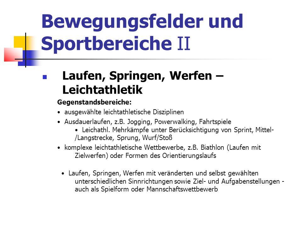 Bewegungsfelder und Sportbereiche II Laufen, Springen, Werfen – Leichtathletik Gegenstandsbereiche: ausgewählte leichtathletische Disziplinen Ausdauer