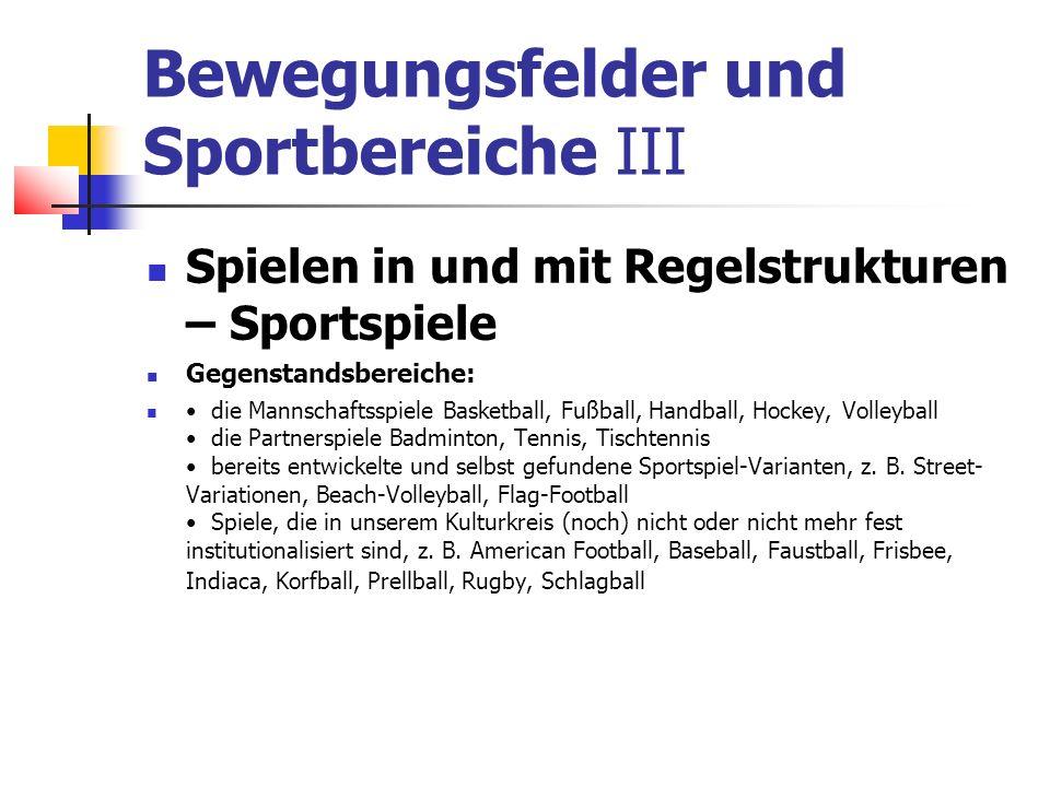 Bewegungsfelder und Sportbereiche III Spielen in und mit Regelstrukturen – Sportspiele Gegenstandsbereiche: die Mannschaftsspiele Basketball, Fußball,