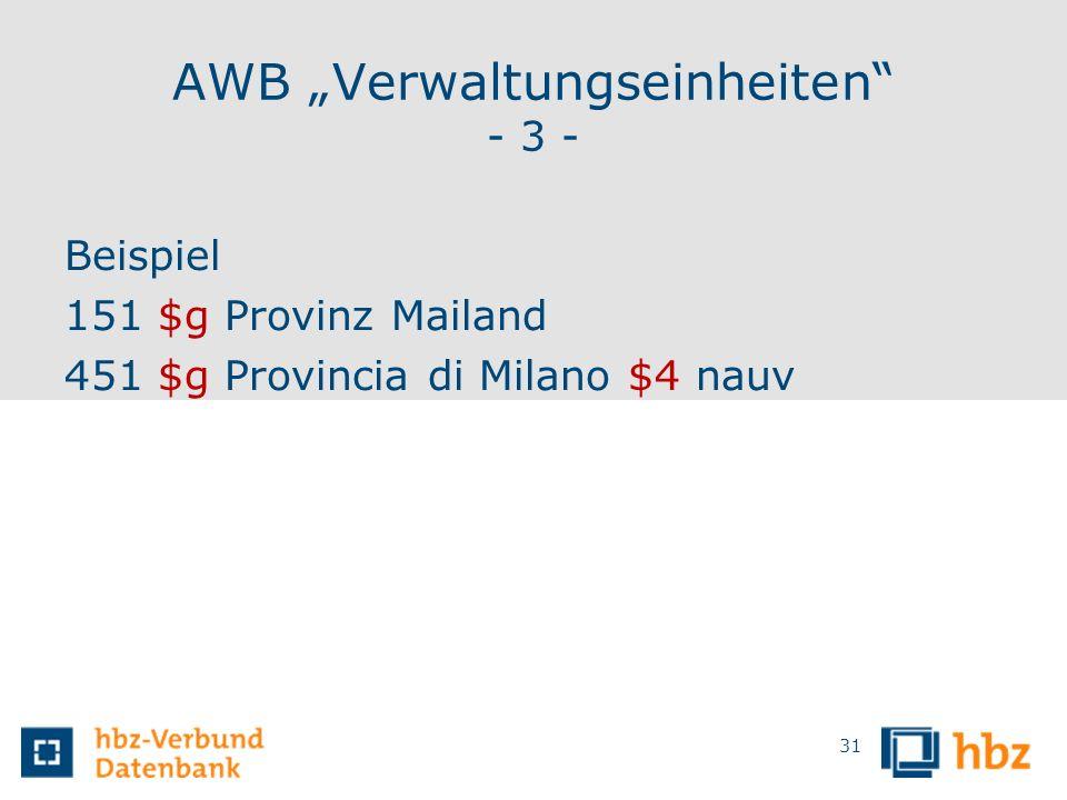 AWB Verwaltungseinheiten - 3 - Beispiel 151 $g Provinz Mailand 451 $g Provincia di Milano $4 nauv 31