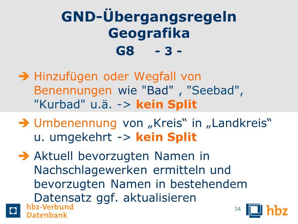 GND-Übergangsregeln Geografika G8 - 3 - Hinzufügen oder Wegfall von Benennungen wie