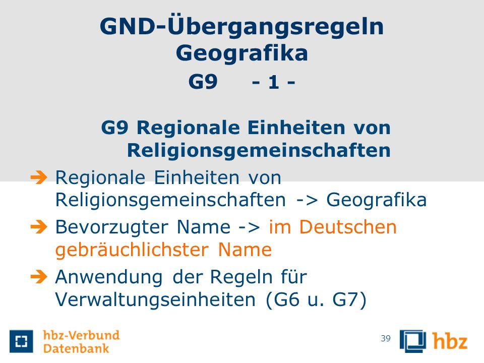GND-Übergangsregeln Geografika G9 - 1 - G9 Regionale Einheiten von Religionsgemeinschaften Regionale Einheiten von Religionsgemeinschaften -> Geografi