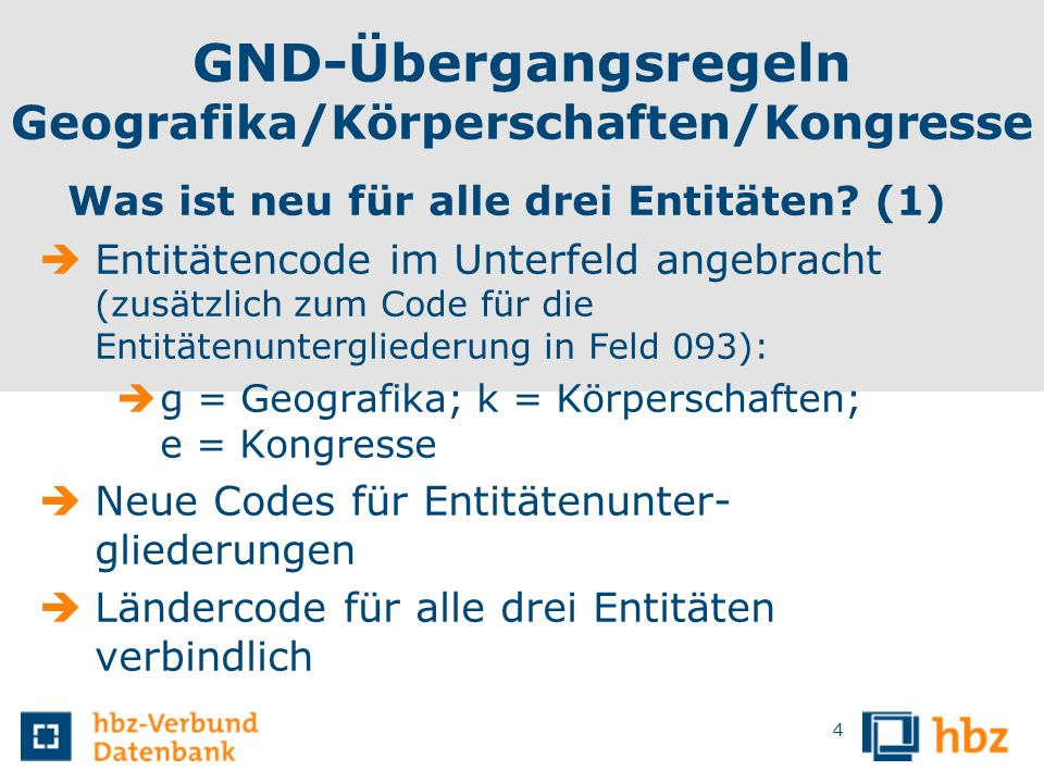 GND-Übergangsregeln Geografika G8 - 4 - Bisherigen bevorzugten Namen als abweichende Namensform erfassen Beispiel 151 $g Enzklösterle 451 $g Luftkurort Enzklösterle $4 nafr 35