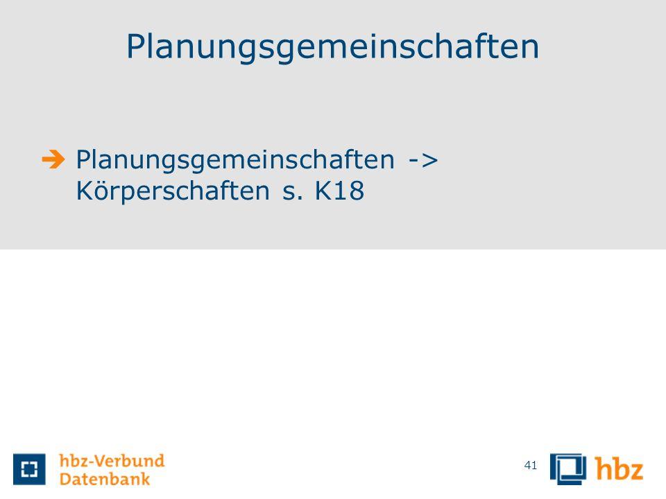 Planungsgemeinschaften Planungsgemeinschaften -> Körperschaften s. K18 41