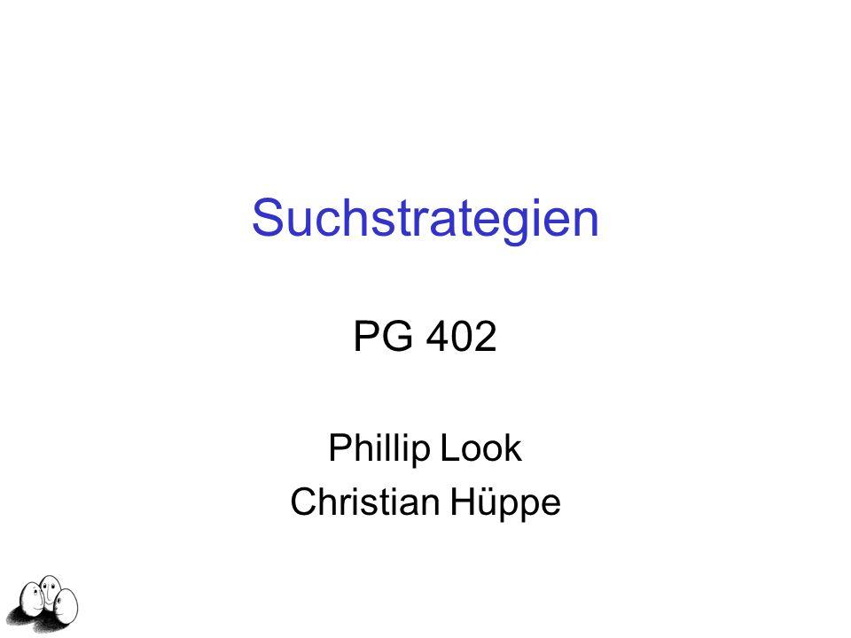 Suchstrategien PG 402 Phillip Look Christian Hüppe
