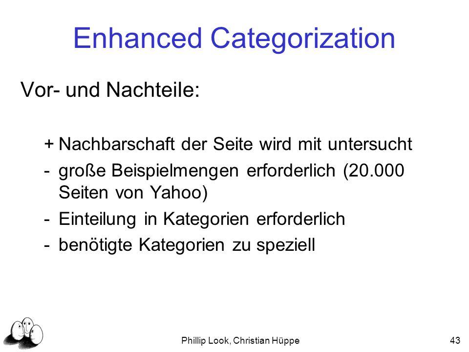 Phillip Look, Christian Hüppe43 Enhanced Categorization Vor- und Nachteile: +Nachbarschaft der Seite wird mit untersucht -große Beispielmengen erforde