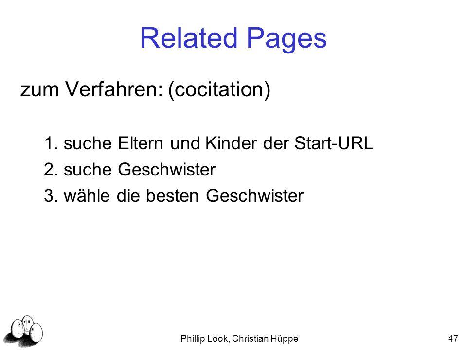 Phillip Look, Christian Hüppe47 Related Pages zum Verfahren: (cocitation) 1. suche Eltern und Kinder der Start-URL 2. suche Geschwister 3. wähle die b