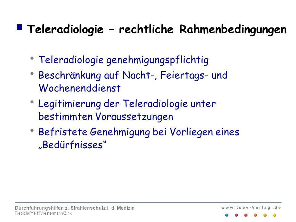 w w w. t u e v - V e r l a g. d e Durchführungshilfen z. Strahlenschutz i. d. Medizin Fiebich/Pfeiff/Westermann/Zink Teleradiologie Teleradiologie gen