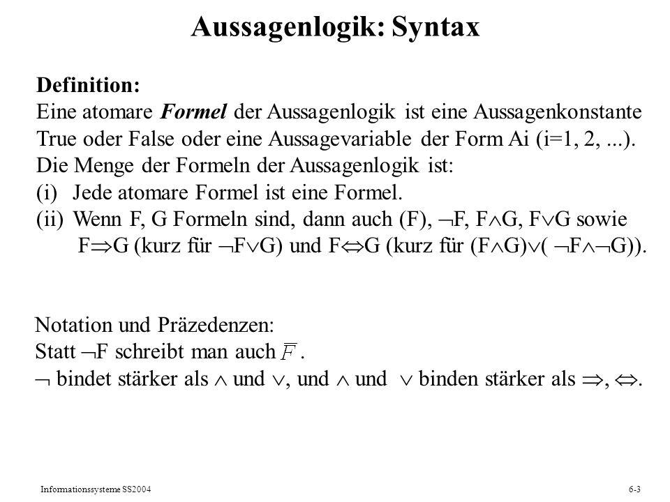 Informationssysteme SS20046-4 Aussagenlogik: Semantik Definition: Sei F eine Formel der Aussagenlogik mit atomarer Formelmenge D.