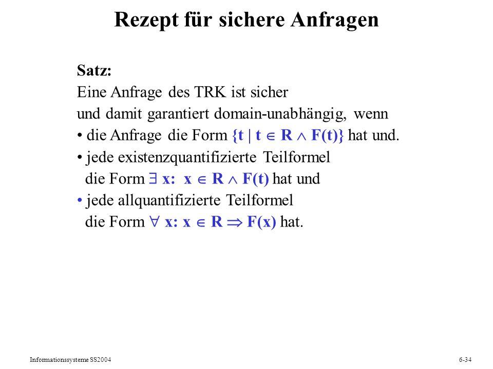 Informationssysteme SS20046-34 Rezept für sichere Anfragen Satz: Eine Anfrage des TRK ist sicher und damit garantiert domain-unabhängig, wenn die Anfr