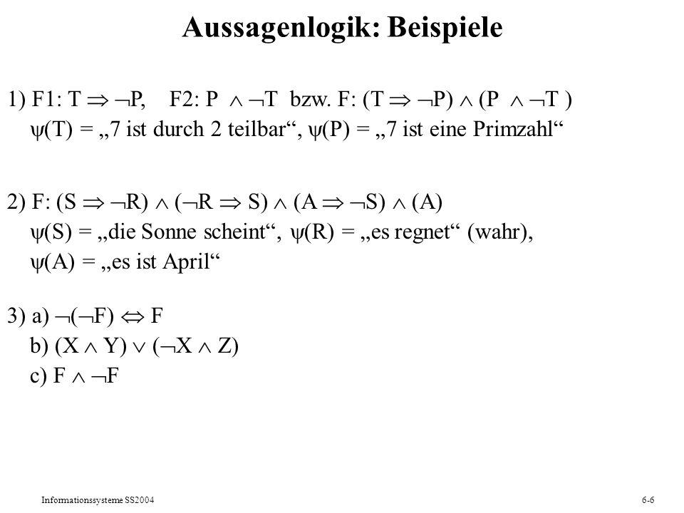 Informationssysteme SS20046-7 Aussagenlogik: Deduktionskalkül Ein einfacher Deduktionskalkül: (i) | F (F F) (ii) | (F (G H)) ((F G) (F H)) (iii)| ( F G) (G F) (iv)F G, H | H[F/G] (v)(v)F G, F| G Satz: Der einfache Deduktionskalkül ist korrekt und vollständig, d.h.: H | F genau dann, wenn H |= F (und | F genau dann, wenn |= F) Definition: Sei H eine endl.