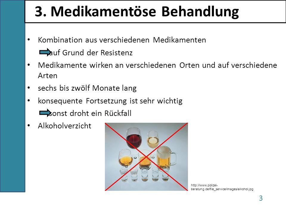 Kombination aus verschiedenen Medikamenten auf Grund der Resistenz Medikamente wirken an verschiedenen Orten und auf verschiedene Arten sechs bis zwöl