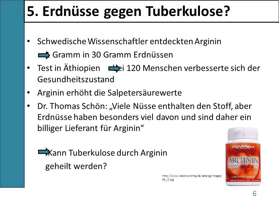 Schwedische Wissenschaftler entdeckten Arginin 1 Gramm in 30 Gramm Erdnüssen Test in Äthiopien bei 120 Menschen verbesserte sich der Gesundheitszustan