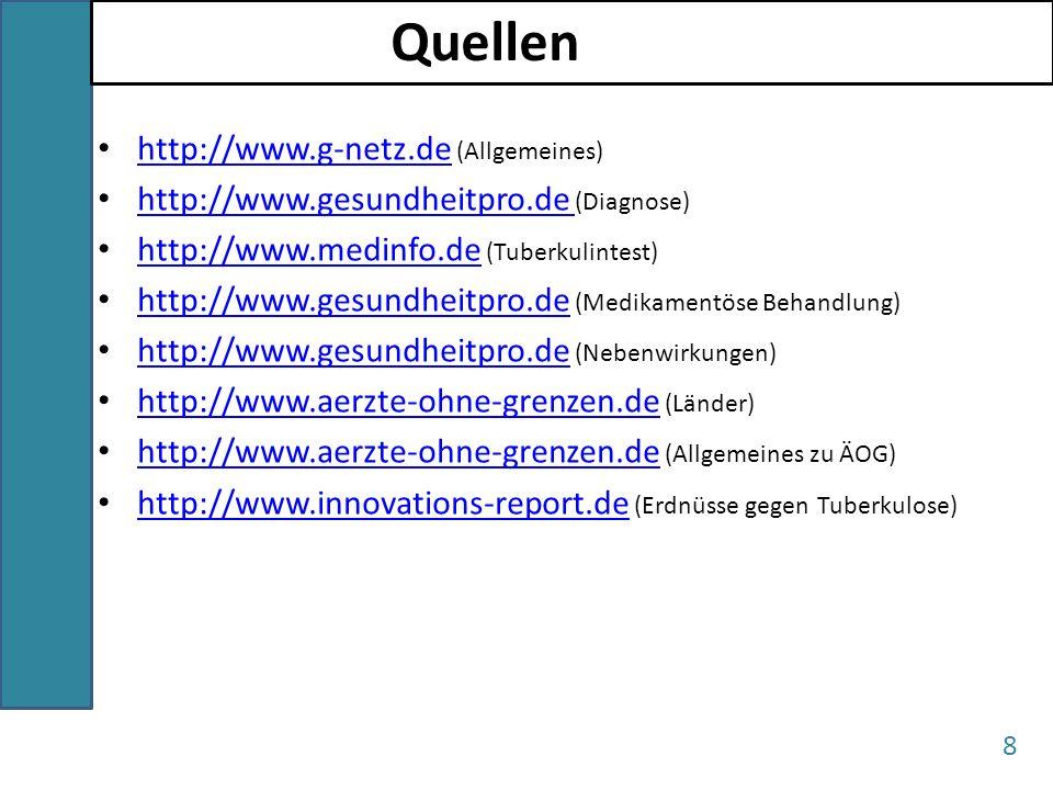 Quellen 8 http://www.g-netz.de (Allgemeines) http://www.g-netz.de http://www.gesundheitpro.de (Diagnose) http://www.gesundheitpro.de http://www.medinf