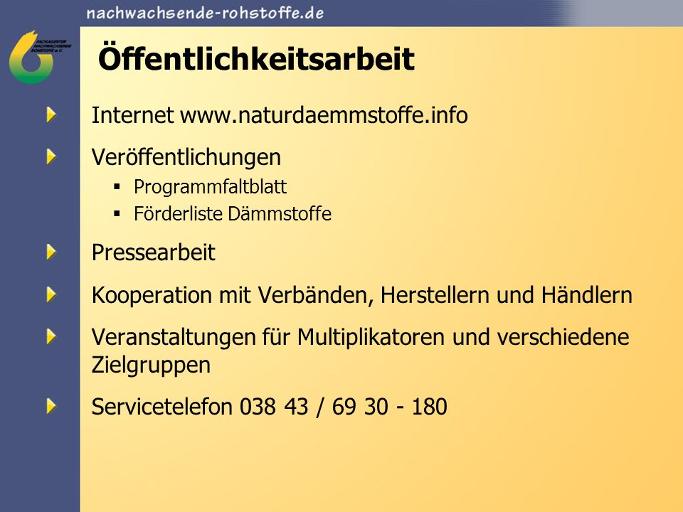 Öffentlichkeitsarbeit Internet www.naturdaemmstoffe.info Veröffentlichungen Programmfaltblatt Förderliste Dämmstoffe Pressearbeit Kooperation mit Verb