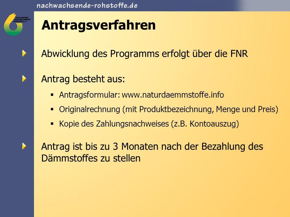 Antragsverfahren Abwicklung des Programms erfolgt über die FNR Antrag besteht aus: Antragsformular: www.naturdaemmstoffe.info Originalrechnung (mit Pr