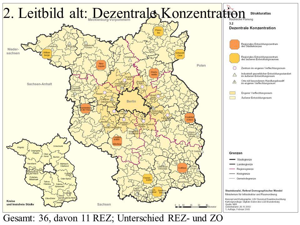 2. Leitbild alt: Dezentrale Konzentration Gesamt: 36, davon 11 REZ; Unterschied REZ- und ZO