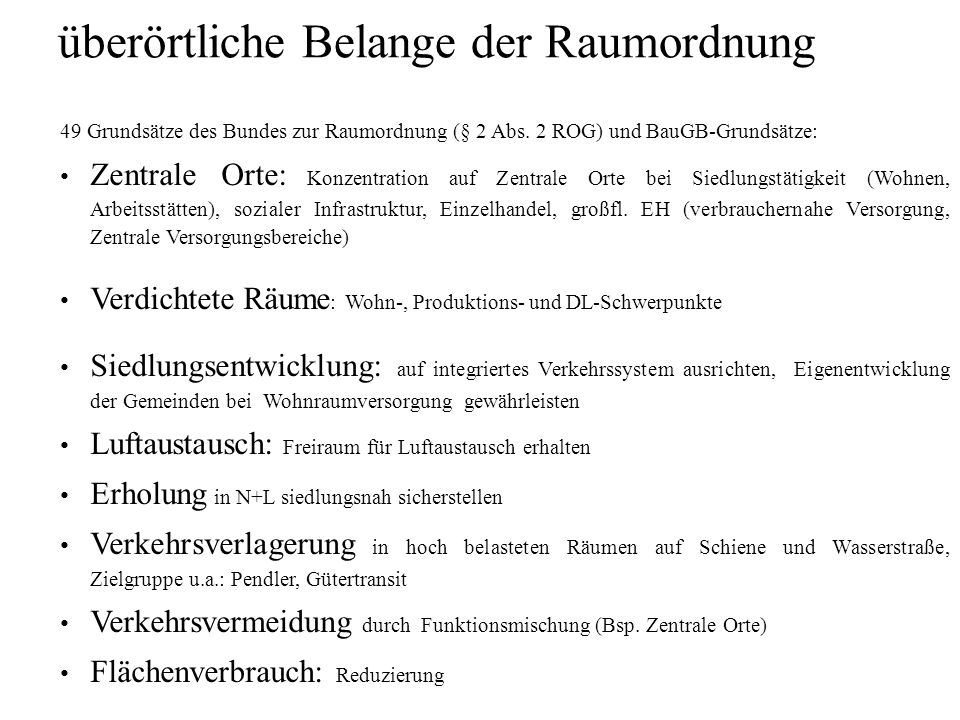 überörtliche Belange der Raumordnung 49 Grundsätze des Bundes zur Raumordnung (§ 2 Abs.