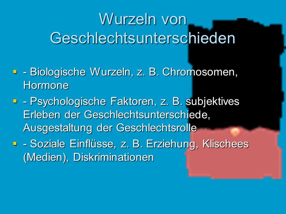 Wurzeln von Geschlechtsunterschieden - Biologische Wurzeln, z.