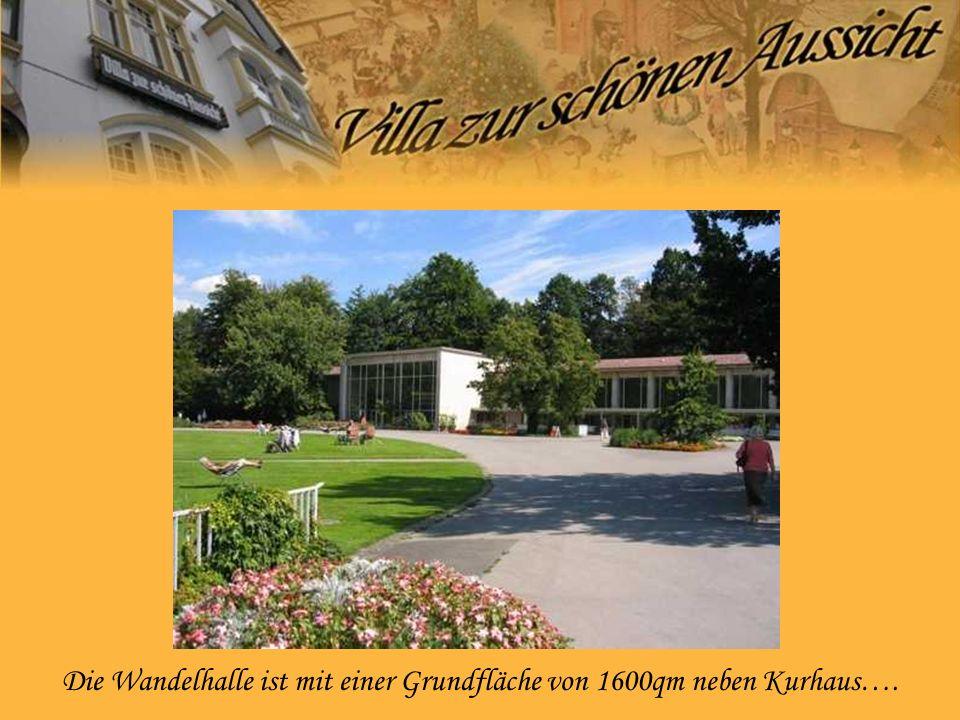 Die Wandelhalle ist mit einer Grundfläche von 1600qm neben Kurhaus….