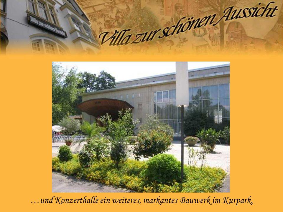 …und Konzerthalle ein weiteres, markantes Bauwerk im Kurpark.