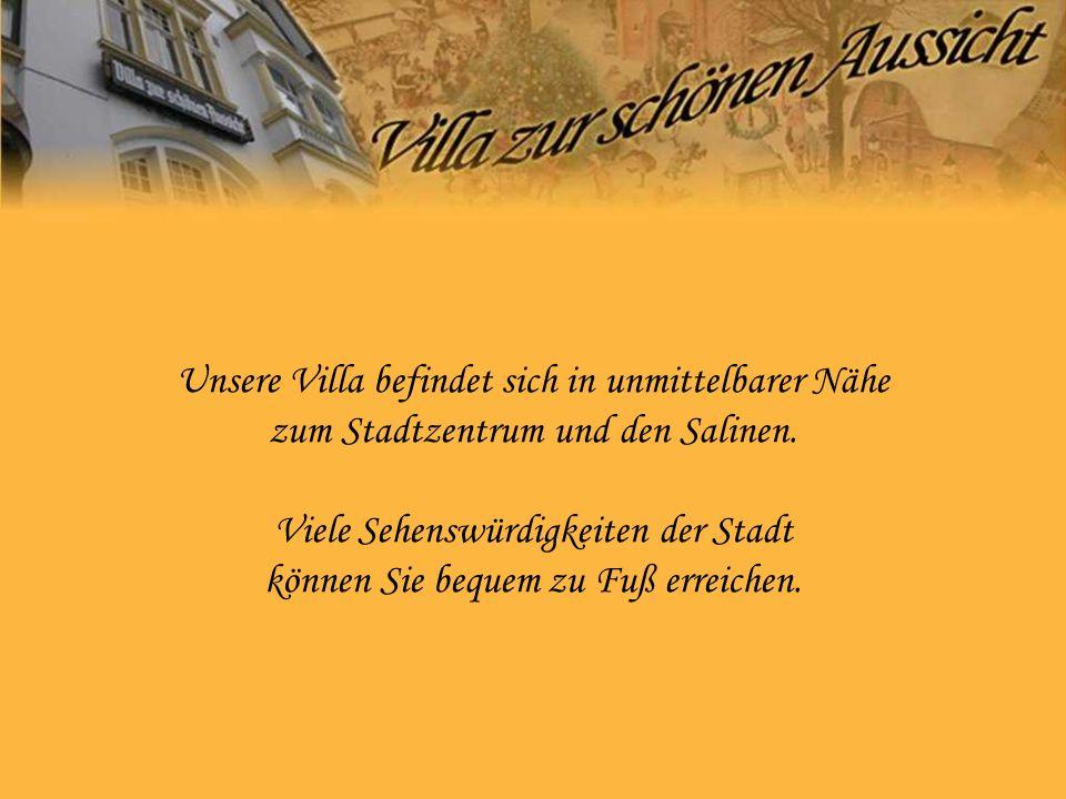 Unsere Villa befindet sich in unmittelbarer Nähe zum Stadtzentrum und den Salinen.