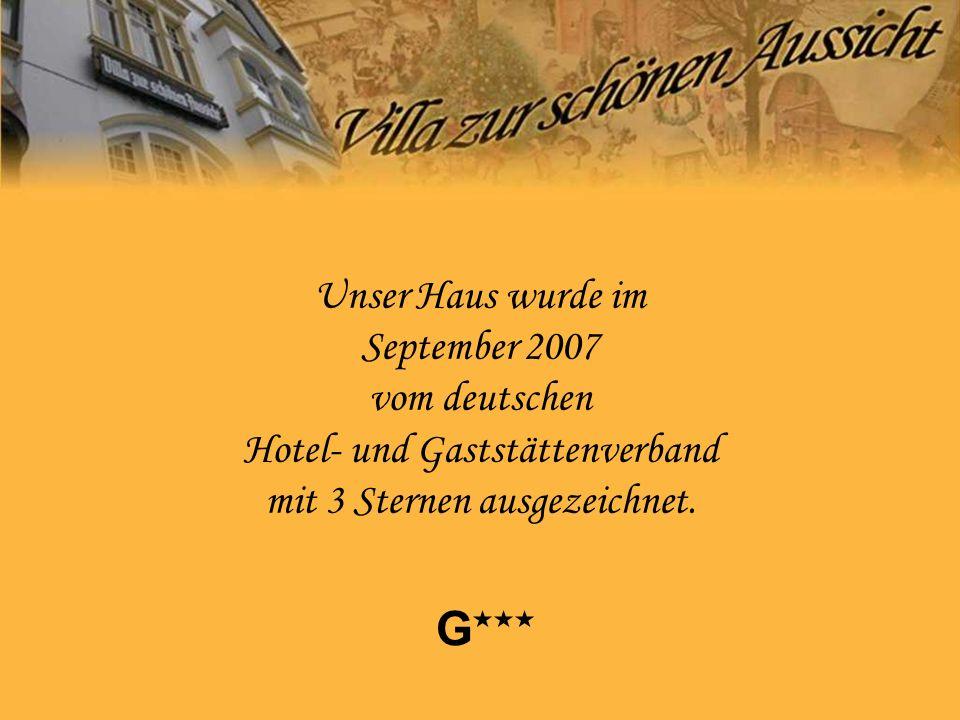 Unser Haus wurde im September 2007 vom deutschen Hotel- und Gaststättenverband mit 3 Sternen ausgezeichnet.