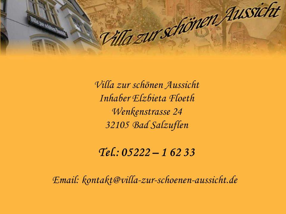 Villa zur schönen Aussicht Inhaber Elzbieta Floeth Wenkenstrasse 24 32105 Bad Salzuflen Tel.: 05222 – 1 62 33 Email: kontakt@villa-zur-schoenen-aussicht.de