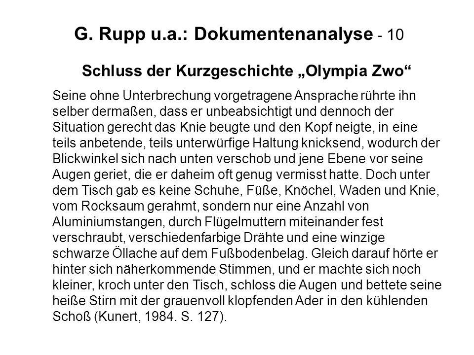 G. Rupp u.a.: Dokumentenanalyse - 10 Schluss der Kurzgeschichte Olympia Zwo Seine ohne Unterbrechung vorgetragene Ansprache rührte ihn selber dermaßen